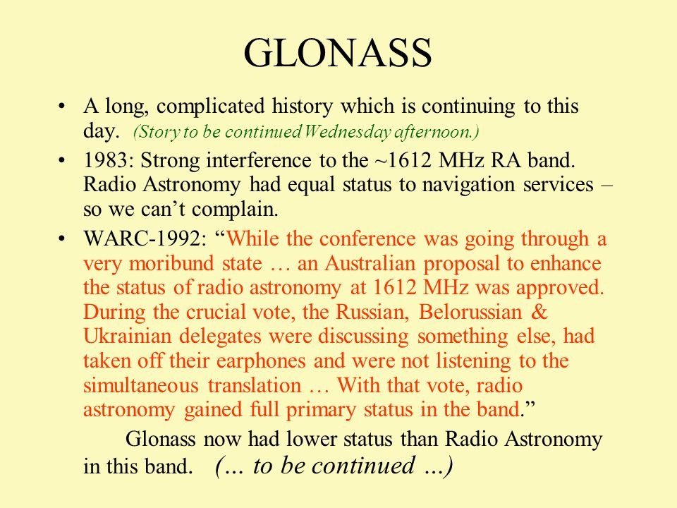 GLONASS A long, complicated history which is continuing to this day. (Story to be continued Wednesday afternoon.)