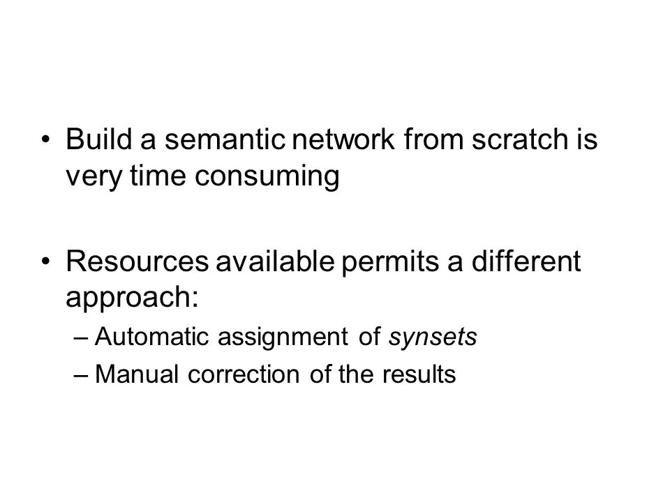 Build a semantic network from scratch is very time consuming