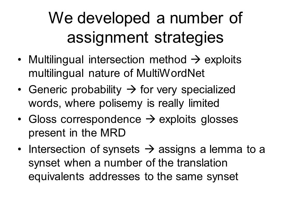 We developed a number of assignment strategies