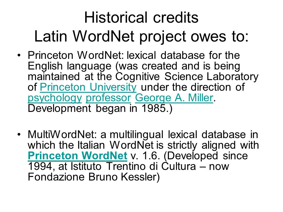 Historical credits Latin WordNet project owes to: