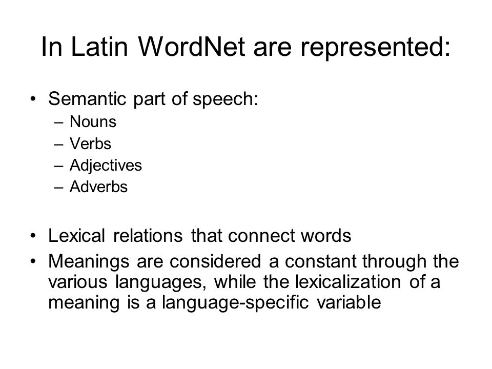 In Latin WordNet are represented: