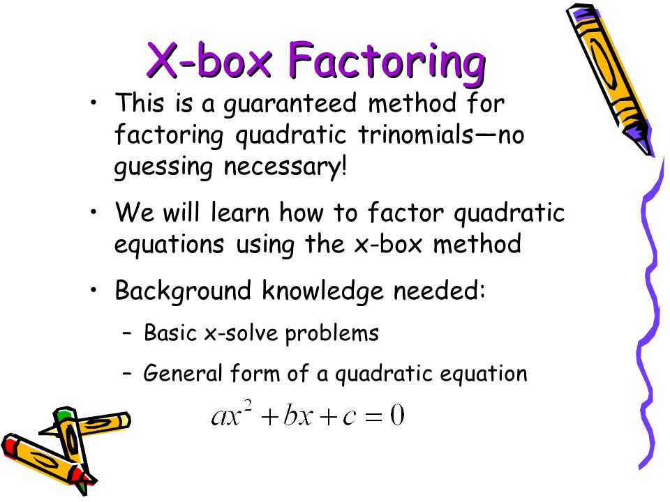 Factoring Quadratics Using Xbox Method  Ppt Download. Online Dating Does It Work Ski Chalets France. Oil Pipeline Controversy Apple Ipad Data Plan. Family Recovery Lisbon Ohio Us Vpn Service. The Eating Disorder Anorexia Nervosa Is Characterized By. Insurance Ratings For Cars Movers Madison Wi. Number Of People With Cystic Fibrosis. What To Feed A Sick Baby Dayton Ohio Plumbers. Home Security Cameras With Iphone Apps