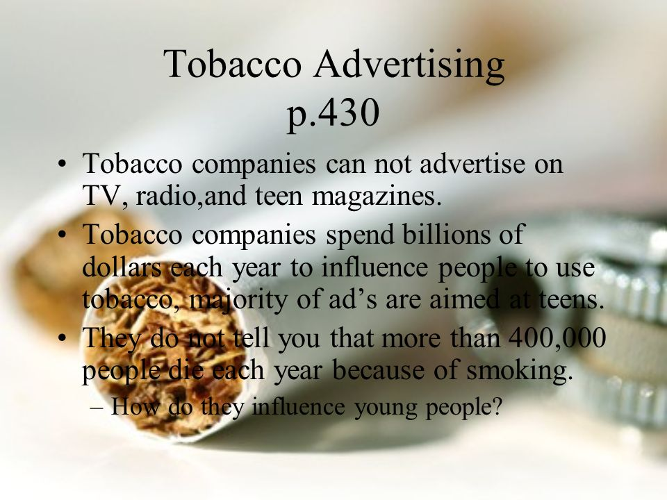 how tobacco advertising influences young people The ban on advertising tobacco is  advertising influences people positively by  (what is advertising 1) many young people view more than forty.