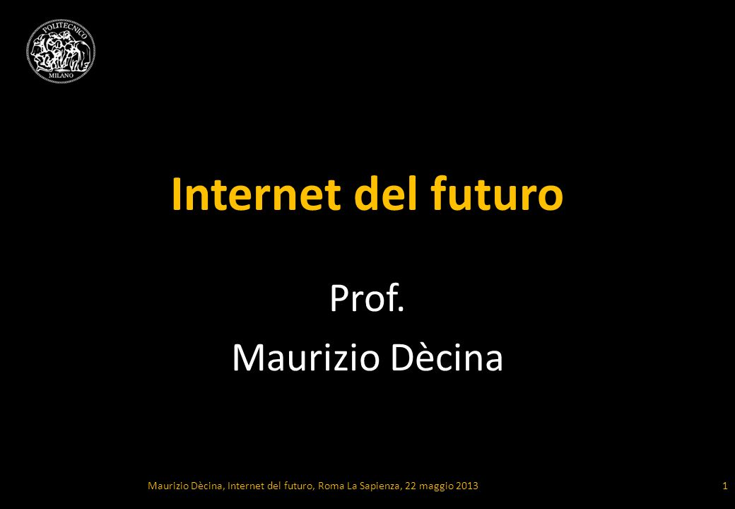 Maurizio Dècina, Internet del futuro, Roma La Sapienza, 22 maggio 2013