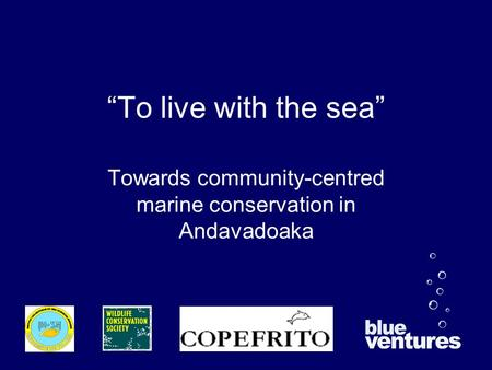 To live with the sea Towards community-centred marine conservation in Andavadoaka.