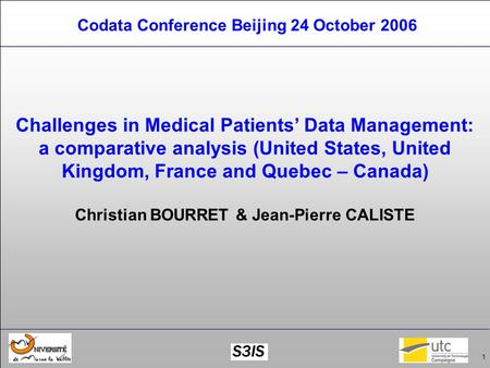 1 Codata Conference Beijing 24 October 2006 Challenges in Medical Patients Data Management: a comparative analysis (United States, United Kingdom, France.