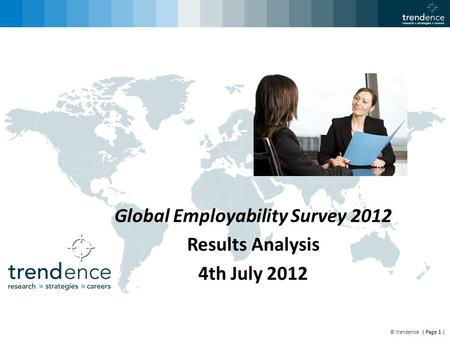 © trendence | Page 1 | Global Employability Survey 2012 Results Analysis 4th July 2012.