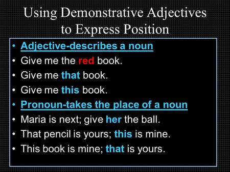 Using Demonstrative Adjectives to Express Position