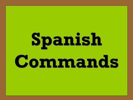 Spanish Commands.