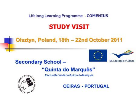 Lifelong Learning Programme - STUDY VISIT Olsztyn, Poland, 18th – 22nd October 2011 Lifelong Learning Programme - COMENIUS STUDY VISIT Olsztyn, Poland,