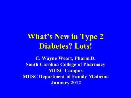 What's New in Type 2 Diabetes? Lots!