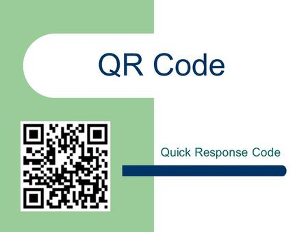 QR Code Quick Response Code. Definition A QR Code is a matrix code (or two- dimensional bar code) created by Japanese corporation Denso-Wave in 1994.