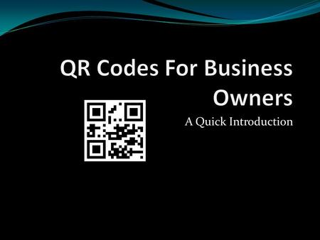 A Quick Introduction. What are QR Codes? Two dimensional barcodes that can be read using smartphones and QR reading devices. These barcodes link directly.