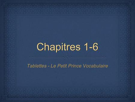 Tablettes - Le Petit Prince Vocabulaire