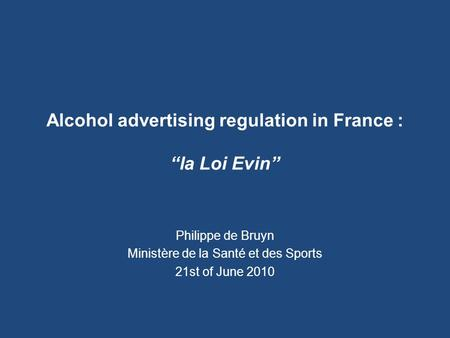 "Alcohol advertising regulation in France : ""la Loi Evin"""