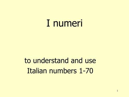 to understand and use Italian numbers 1-70