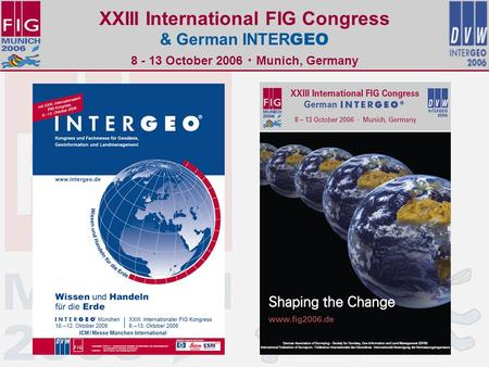 XXIII International FIG Congress & German INTER GEO 8 - 13 October 2006. Munich, Germany.