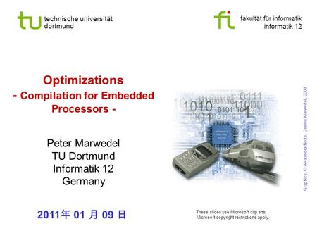 Fakultät für informatik informatik 12 technische universität dortmund Optimizations - Compilation for Embedded Processors - Peter Marwedel TU Dortmund.
