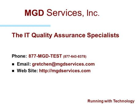 MGD Services, Inc. The IT Quality Assurance Specialists
