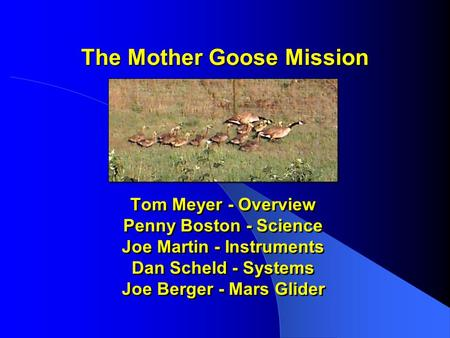 The Mother Goose Mission