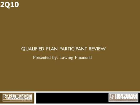 QUALIFIED PLAN PARTICIPANT REVIEW