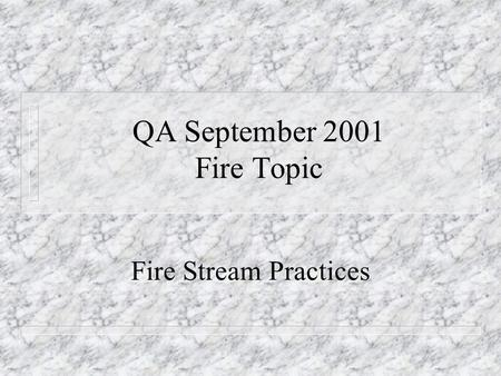 QA September 2001 Fire Topic