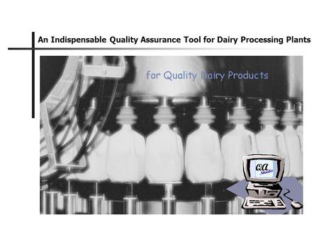 An Indispensable Quality Assurance Tool for Dairy Processing Plants.