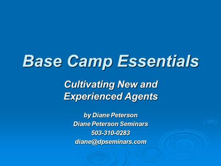 Base Camp Essentials Cultivating New and Experienced Agents by Diane Peterson Diane Peterson Seminars