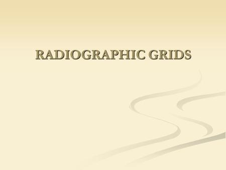 RADIOGRAPHIC GRIDS.