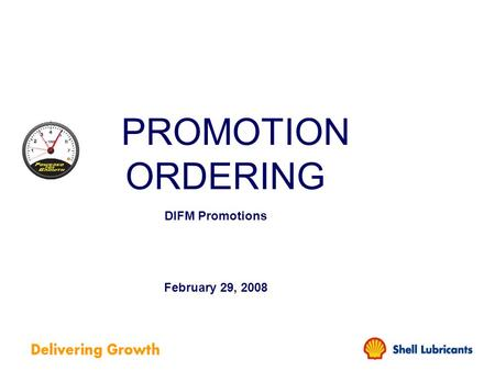 PROMOTION ORDERING DIFM Promotions February 29, 2008.