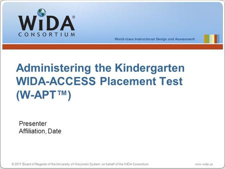 Administering the Kindergarten WIDA-ACCESS Placement Test (W-APT™)