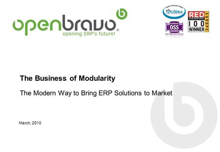 The Business of Modularity The Modern Way to Bring ERP Solutions to Market March, 2010.