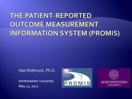 The Patient-Reported Outcome Measurement Information System (PROMIS)