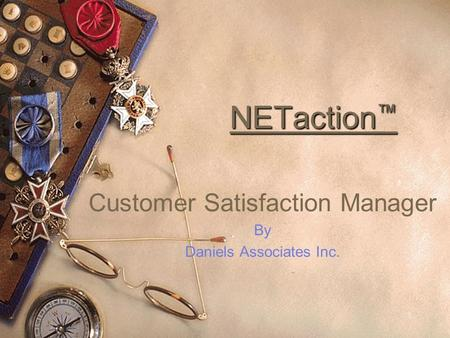1 NETaction NETaction Customer Satisfaction Manager By Daniels Associates Inc.