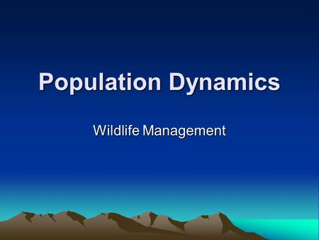 Population Dynamics Wildlife Management.