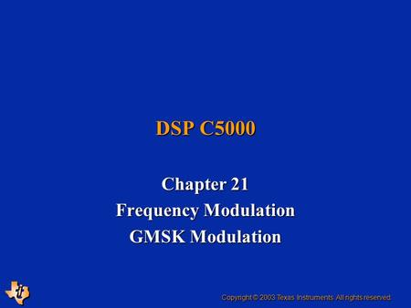 Chapter 21 Frequency Modulation GMSK Modulation