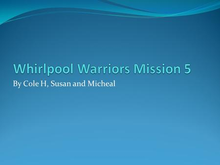 Whirlpool Warriors Mission 5
