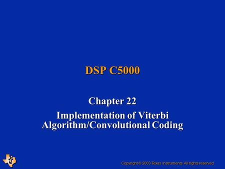 Chapter 22 Implementation of Viterbi Algorithm/Convolutional Coding