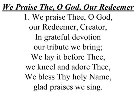 We Praise The, O God, Our Redeemer 1