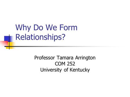 Why Do We Form Relationships?