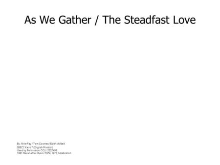 As We Gather / The Steadfast Love