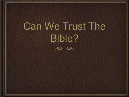 Can We Trust The Bible?.