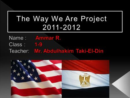 Name : Ammar R. Class : 1-9 Teacher: Mr. Abdulhakim Taki-El-Din