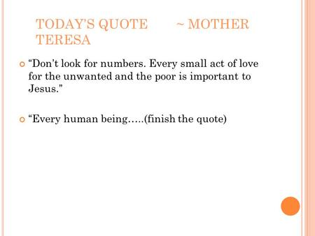 TODAY'S QUOTE ~ MOTHER TERESA