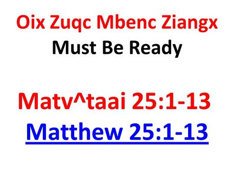 Oix Zuqc Mbenc Ziangx Must Be Ready