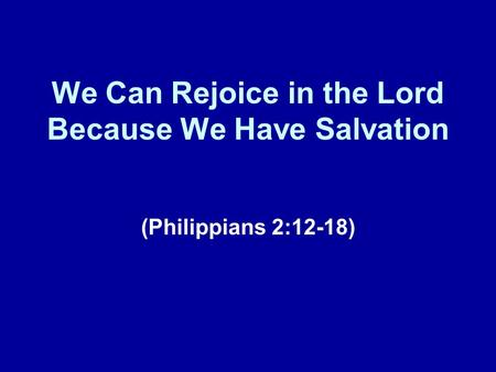 We Can Rejoice in the Lord Because We Have Salvation