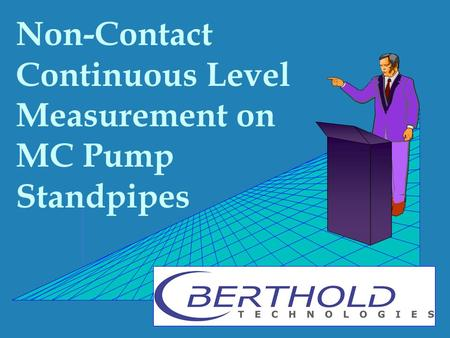 Non-Contact Continuous Level Measurement on  MC Pump Standpipes