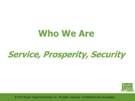 Service, Prosperity, Security