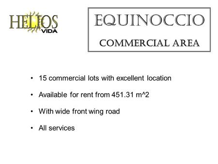 Equinoccio Commercial Area 15 commercial lots with excellent location Available for rent from 451.31 m^2 With wide front wing road All services.