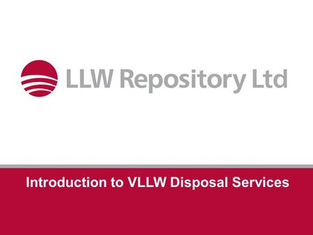 Introduction to VLLW Disposal Services